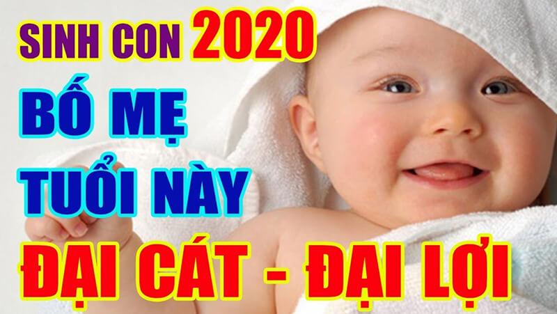 Cha mẹ tuổi nào sinh con năm 2020 thì tốt